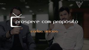 Carlos Vinícios entrevista Marcelo Bimbi – Prospere com Propósito