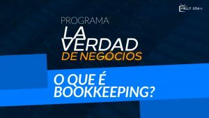 O programa La verdad de negócios | O que é Bookkeping?