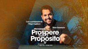 Prospere com Propósito – Carlos Vinicios